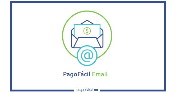 ¿Cómo usar PagoFácil Email?