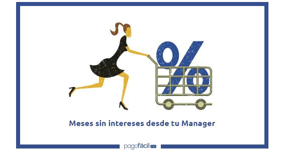 ¿Cómo configurar meses sin intereses desde PagoFácil Manager?