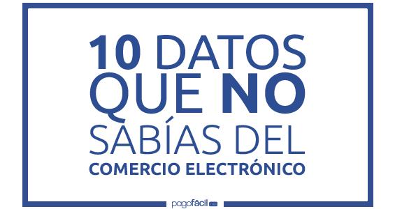 10 datos que no sabías sobre el Comercio Electrónico en México