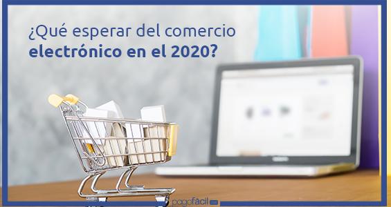 ¿Qué esperar del comercio electrónico en el 2020?