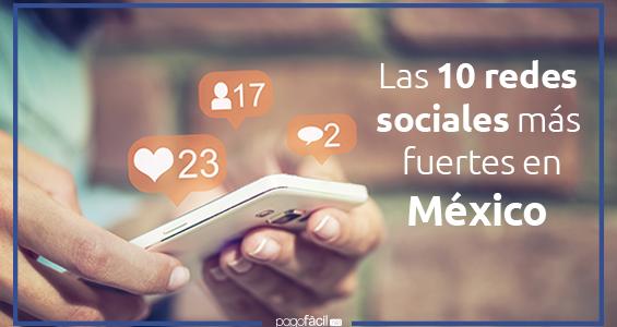 Las 10 Redes Sociales más fuertes en México
